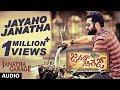 Download Janatha Garage Songs | Jayaho Janatha Full Song | Jr NTR | Samantha | Nithya Menen | DSP MP3 song and Music Video