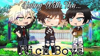 [] Living With The Rich Boys [] GLMM [] Gacha Life Mini Movie []