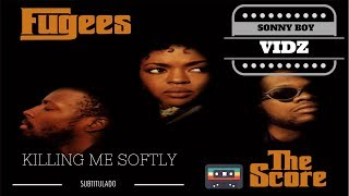 The Fugees Killing Me Softly Radio Edit Subtitulado Al Español