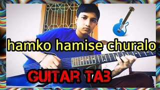 hamko hamise churalo in guitar /tab/amazing...