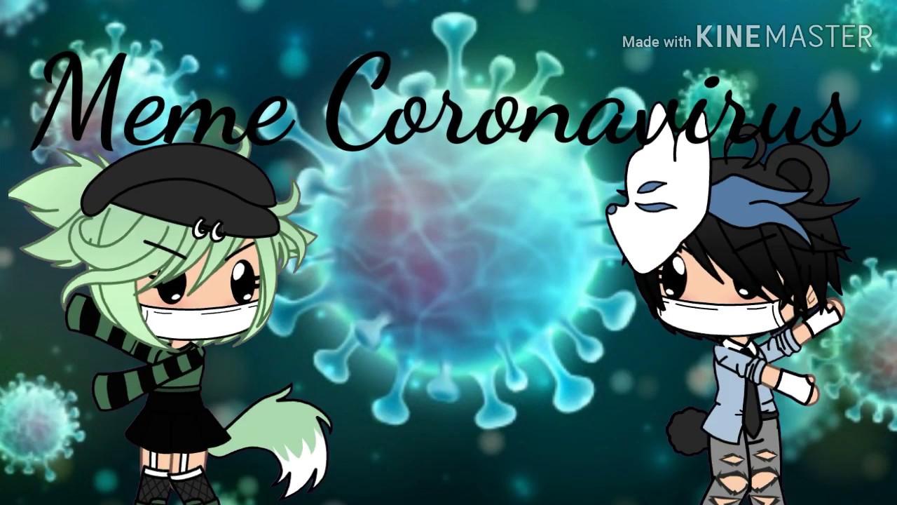 Coronavirus meme  Gacha Life   - YouTube