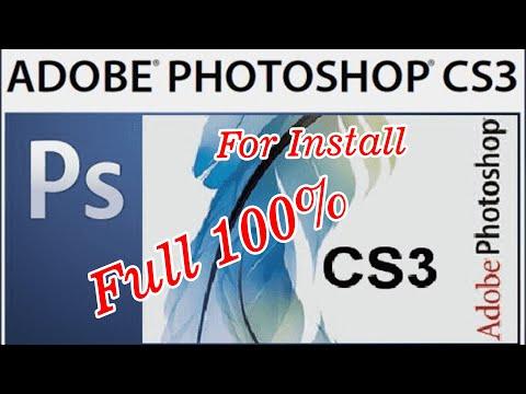 How To Install Adobe Photoshop CS3 Full 100 % .