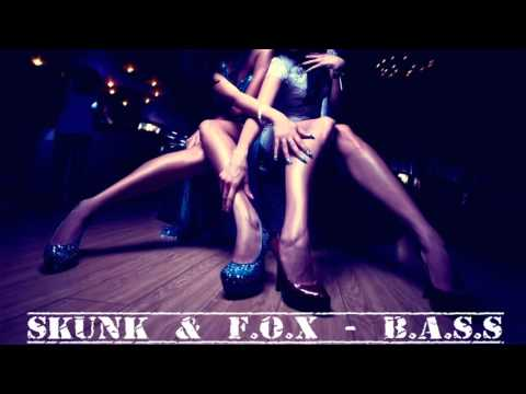 Skunk & F.O.X - B.A.S.S