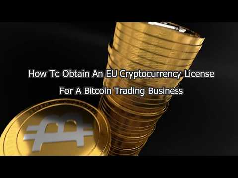 How To Obtain An EU Cryptocurrency License For Bitcoin Trading Business?