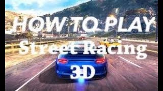 How to Play Street Racing 3D Gameplay Tutorial - Android/iOS
