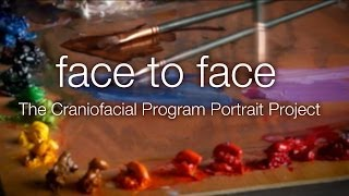 Face to Face: The Craniofacial Program Portrait Project at CHOP