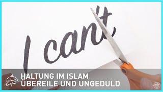 Haltung im Islam - Übereile und Ungeduld | Stimme des Kalifen