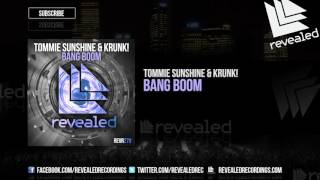 Tommie Sunshine &amp KRUNK! - Bang Boom [OUT NOW!]