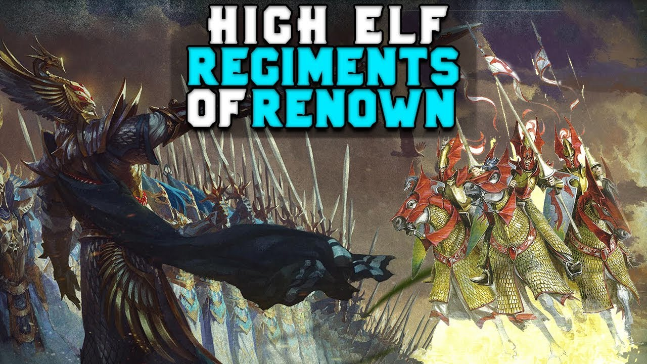 High Elf Regiments of Renown - Lore & Speculations | Total War: Warhammer 2