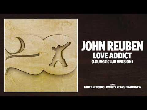 John Reuben - Love Addict (Lounge Club Version) [AUDIO]
