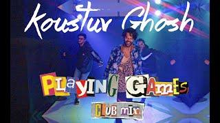 Koustuv Ghosh - Playing Games (Club Mix)