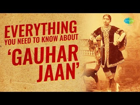 Gauhar Jaan - India's First Ever Recorded Artist | Sneak Peak into the life of this Diva - Singer
