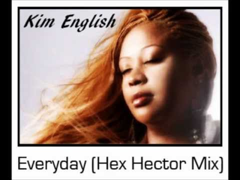 Kim English  Everyday Hex Hector Remix