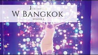 LUXURY TRAVEL - W Hotel Bangkok fun with InspectorLUX