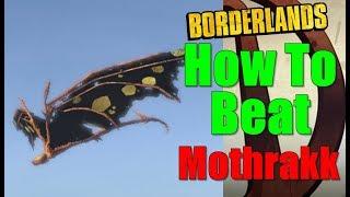 Borderlands How To Beat Mothrakk Walkthrough Like A Moth To Flame Gameplay Commentary HD