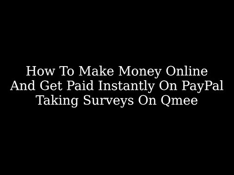 How To Make Money Online and Get Paid Instantly on PayPal Taking Surveys On Qmee