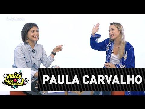 Muito Lígia Mendes #6 - Paula Carvalho