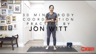 30 mins Body coordination practice by Jon Witt