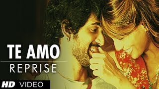 Te Amo (Reprise) Full Song | Dum Maaro Dum