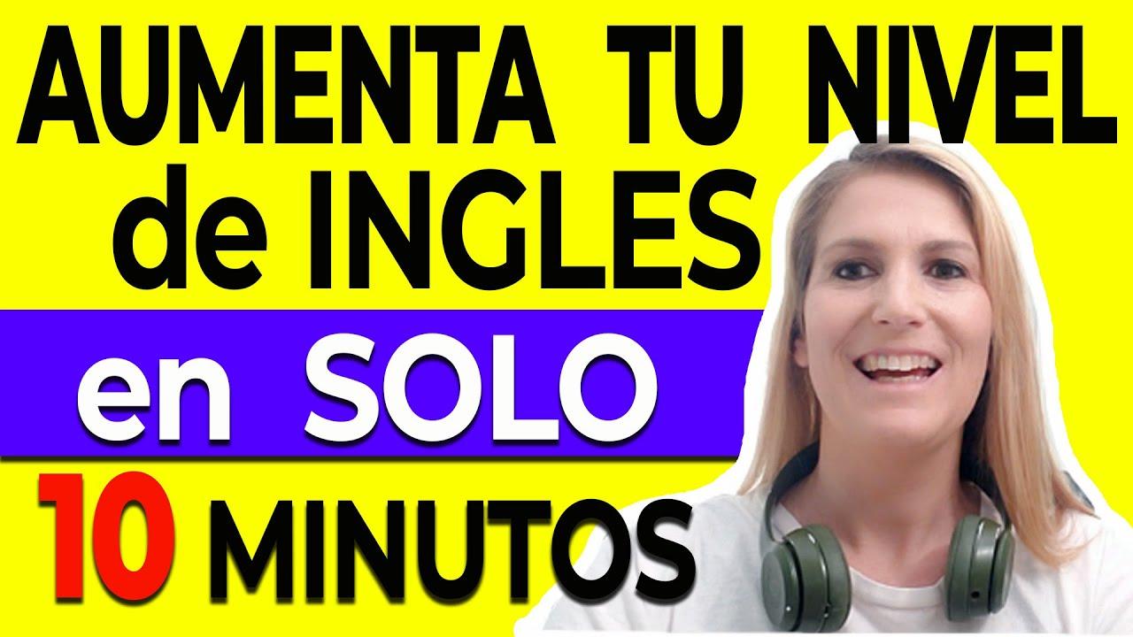 Puedes Aumentar Tu Nivel de Inglés en SOLO 10 Minutos