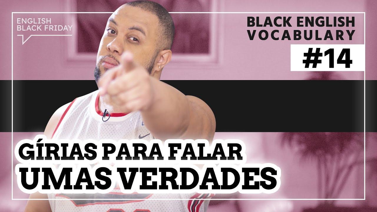 4 GÍRIAS PARA FALAR UMAS VERDADES | Black English Vocabulary #14