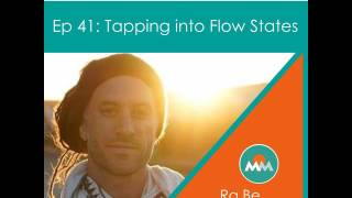 41: Tapping Into Flow States with Ra.Be