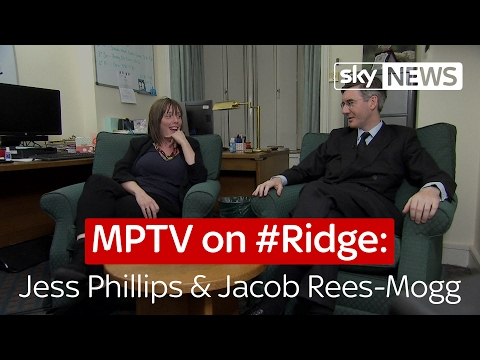 MPTV on #Ridge: Jess Phillips and Jacob Rees-Mogg