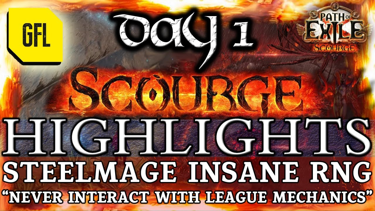Path of Exile 316 SCOURGE DAY 1 Highlights NEVER INTERACT WITH LEAGUE MECHANICS STEELMAGE RNG