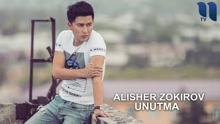 Alisher Zokirov Unutma Алишер Зокиров Унутма Music Version