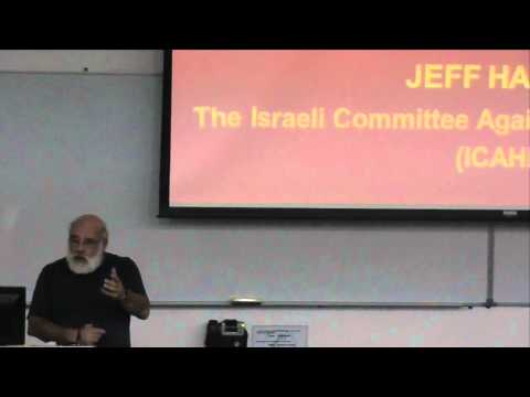 Dr.Jeff Helper Isreal/palestine; Peace, apartheid... or warehousing?  Part-1
