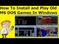 How To Install and Play Old MS DOS Games In Windows