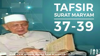 Video KH.SYA'RONI AHMADI KUDUS TAFSIR SURAT MARYAM 37 download MP3, 3GP, MP4, WEBM, AVI, FLV Juni 2018