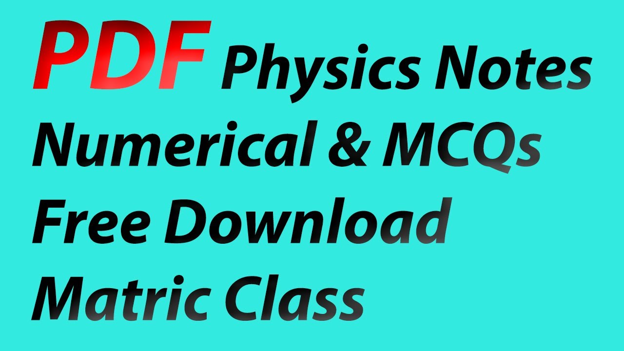 Download Complete Physics Notes For Matric (10th) Class - Sindh Board - 2017