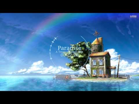 Paradise - A Tropical House Mix