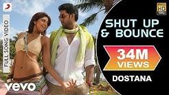 Shut Up & Bounce Full Video - Dostana|John,Abhishek,Shilpa Shetty|Sunidhi Chauhan