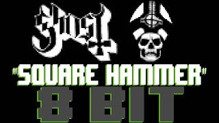Square Hammer [8 Bit Tribute to Ghost] - 8 Bit Universe