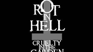 Cruelty in the Garden - Rot In Hell