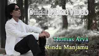 Thomas Arya - Rindu Manjamu [Official Music Video HD]