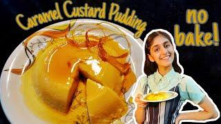 Eggless Caramel Custard Pudding  No Bake  Poorva Vyas