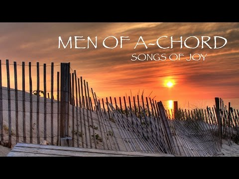 Men of A-Chord: Songs of Joy