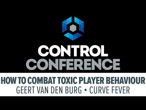 How To Combat Toxic Player Behaviour - Control Conference 2015