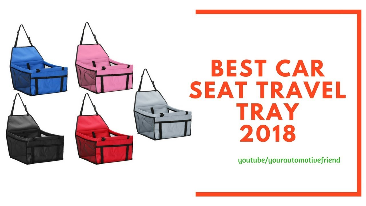 Best Car Seat Travel Tray 2018 Youtube