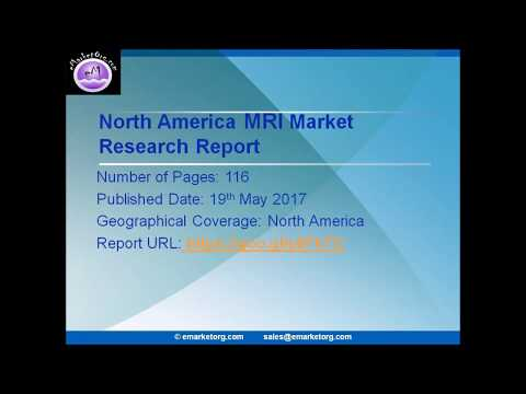 "North America MRI Market Research Latest Report 2017""published in May 2017."