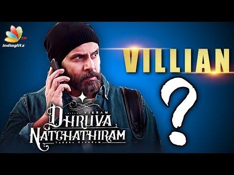 Vikram's Dhruva Natchathiram villain revealed?   Gautham Menon