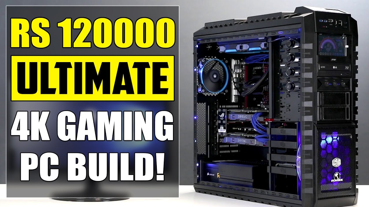 Best Possible Rs 120000 4k Gaming Pc Build India 2016 2017 Youtube
