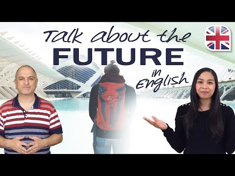 Future in English - How to Talk about the Future