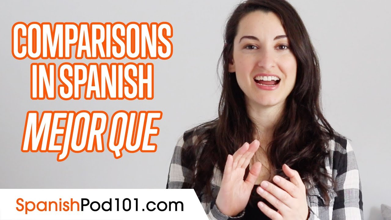 Mejor Que - Make Comparisons in Spanish