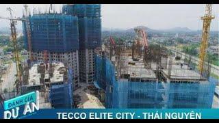 Đánh giá Dự án Căn hộ TECCO ELITE CITY THÁI NGUYÊN 6 Block 32 tầng 2088 căn hộ chung cư cao cấp