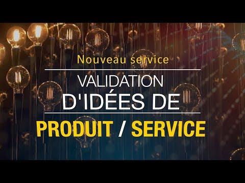 VALIDATION D'IDÉES DE PRODUIT OU DE SERVICE