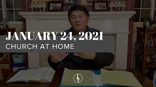 January 24, 2021 | Church at Home | Crossroads Christian Center, Daly City